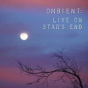 Ombient Live on Star's End 03.11.12